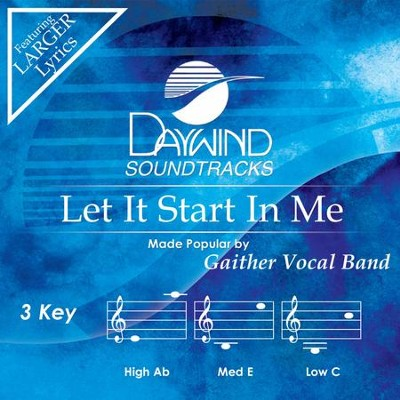 Let It Start in Me, Accompaniment CD   -     By: Gaither Vocal Band