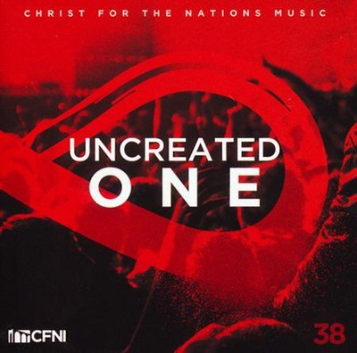 Uncreated One   -     By: Christ for the Nations