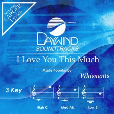 I Love You This Much, Accompaniment CD   -     By: The Whisnants
