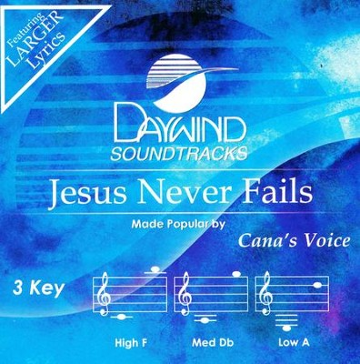 Jesus Never Fails, Accompaniment CD   -     By: Cana's Voice