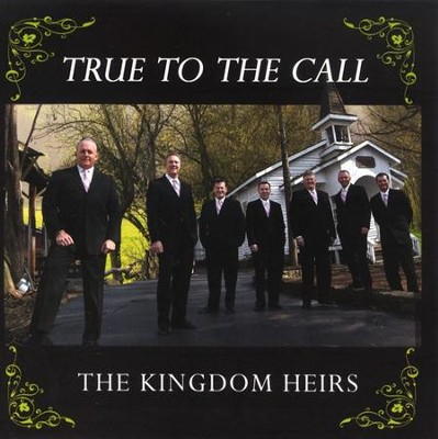 True To The Call CD   -     By: The Kingdom Heirs