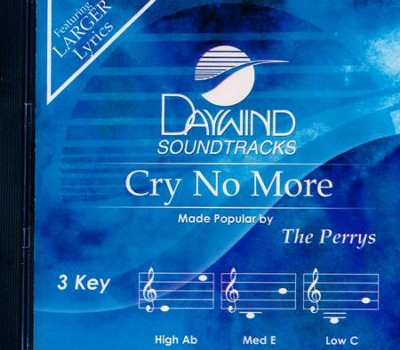 Cry No More, Accompaniment CD   -     By: The Perrys