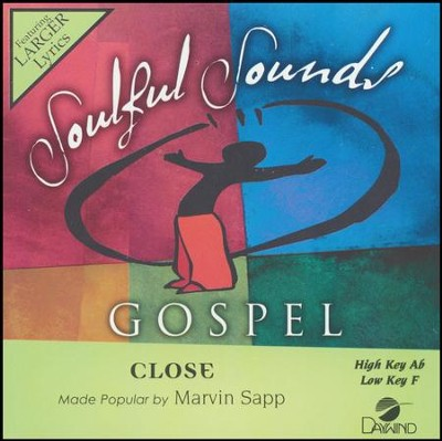 Close, Accompaniment Track  -     By: Marvin Sapp