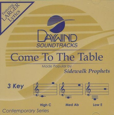 Come to the Table, Accompaniment Track  -     By: Sidewalk Prophets