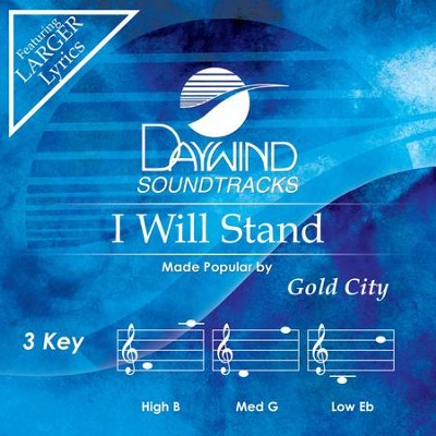 I Will Stand, Accompaniment Track  -     By: Gold City