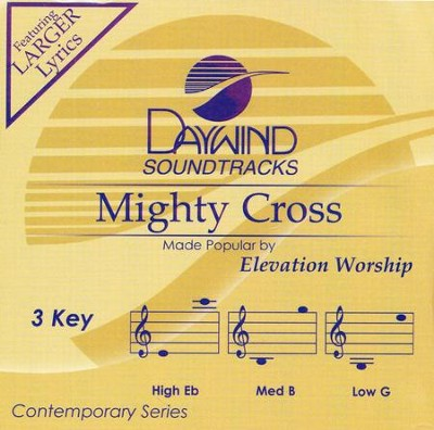 Mighty Cross, Accompaniment Track  -     By: Elevation Worship