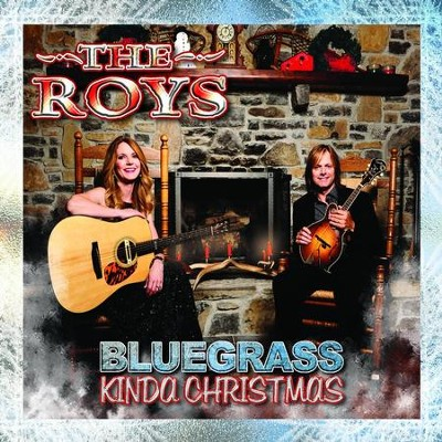 Bluegrass Kinda Christmas   -     By: The Roys