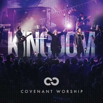 Kingdom (Live with Israel Houghton)   -     By: Covenant Worship