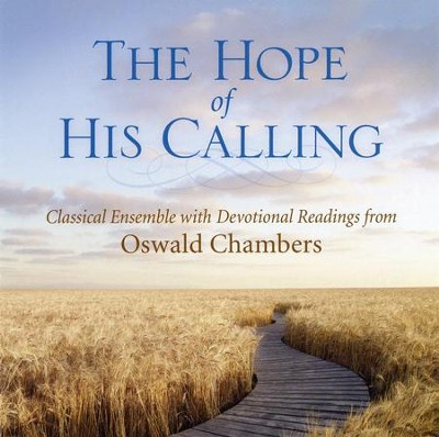 The Hope of His Calling: Classical Ensemble with  Devotional Readings from Oswald Chambers  -