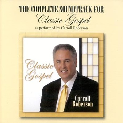 Classic Gospel CD Soundtrack   -     By: Carroll Roberson