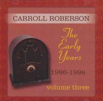 Early Years, Volume 3   -     By: Carroll Roberson