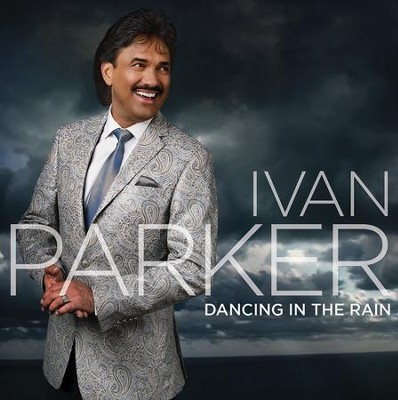 Dancing in the Rain   -     By: Ivan Parker