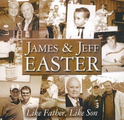 Like Father, Like Son   -     By: James Easter, Jeff Easter