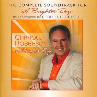 A Brighter Day Soundtrack   -     By: Carroll Roberson