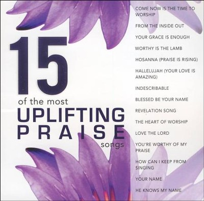 15 Of the Most Uplifting Praise Songs   -     By: Maranatha! Music
