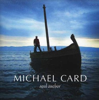 Soul Anchor, Compact Disc [CD]   -     By: Michael Card