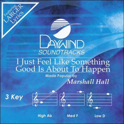I Just Feel Like Something Good Is About To Happen Acc, CD  -     By: Marshall Hall