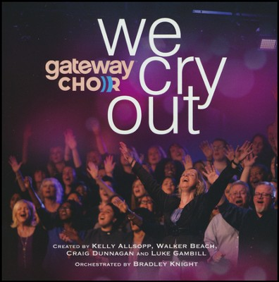 We Cry Out, Listening CD   -     By: Gateway Church