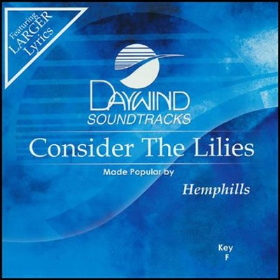Consider the Lilies   -     By: The Hemphills