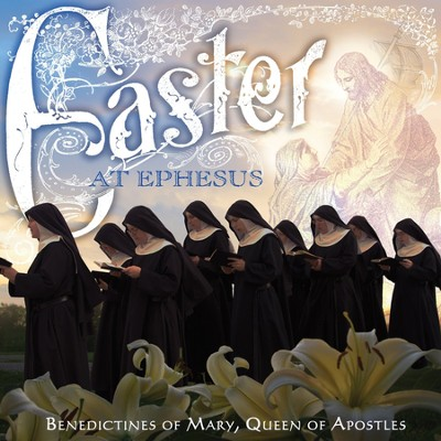 Easter at Ephesus   -     By: Benedictines of Mary, Queen of Apostles