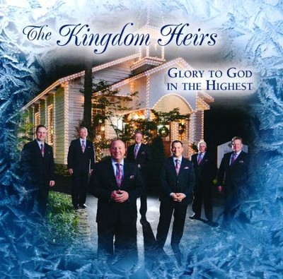 Glory to God in the Highest   -     By: Kingdom Heirs
