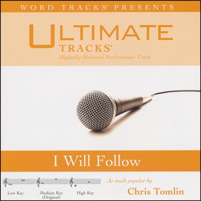 Ultimate Tracks - I Will Follow - As Made Popular By Chris Tomlin [Performance Track]  [Music Download] -     By: Chris Tomlin