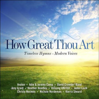 How Great Thou Art: Timeless Hymns, Modern Voices   -