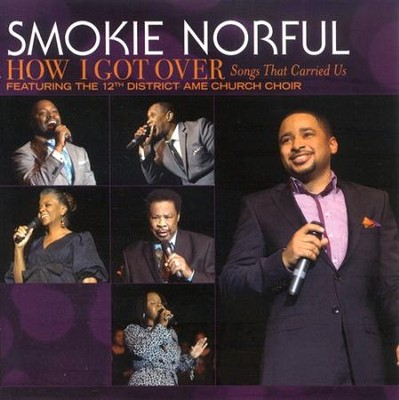 How I Got Over...Songs That Carried Us CD   -     By: Smokie Norful