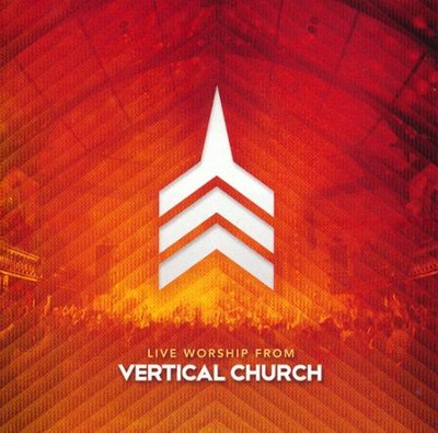 Live Worship from Vertical Church CD  -     By: Vertical Church