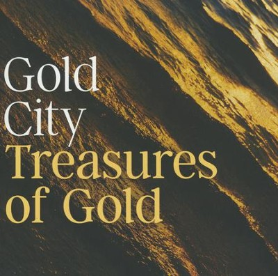 Treasures of Gold   -     By: Gold City