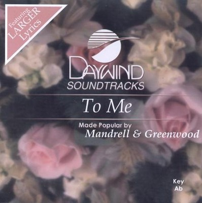 To Me, Accompaniment CD   -     By: Mandrell & Greenwood