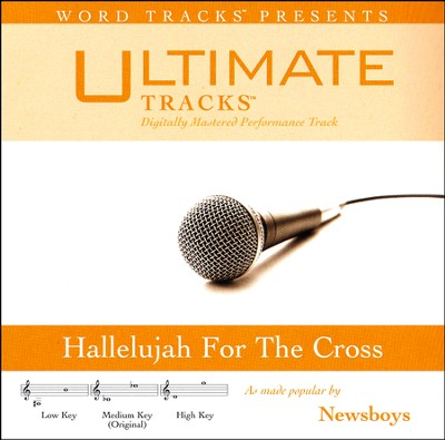 Hallelujah For the Cross, Accompaniment Track   -     By: Newsboys