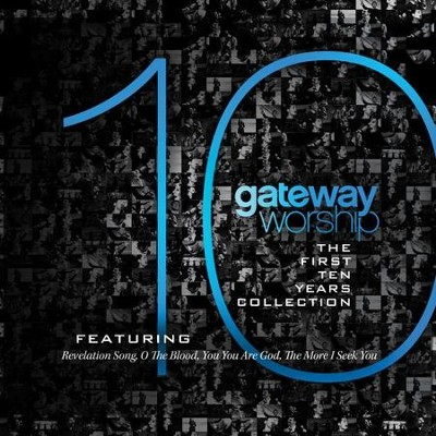 Gateway Worship: The First 10 Years   -     By: Gateway Worship