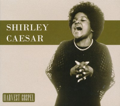 Harvest Collection: Shirley Caesar   -     By: Shirley Caesar