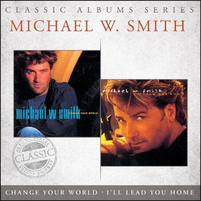 I'll Lead You Home/Change Your World   -     By: Michael W. Smith