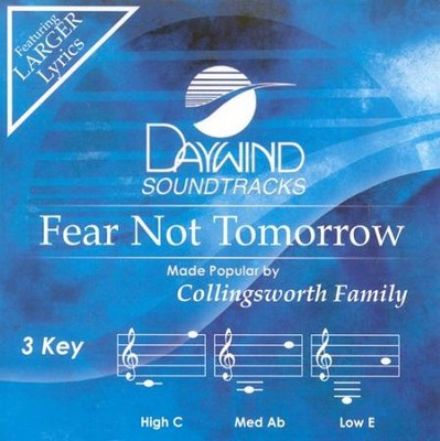 Fear Not Tomorrow, Acc CD   -     By: The Collingsworth Family