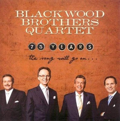 75 Years: The Song Will Go On CD   -     By: The Blackwood Brothers