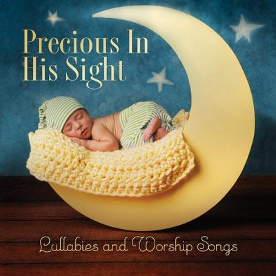 Precious in His Sight: Lullabies and Worship Songs   -