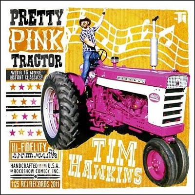 Pretty Pink Tractor, CD   -     By: Tim Hawkins