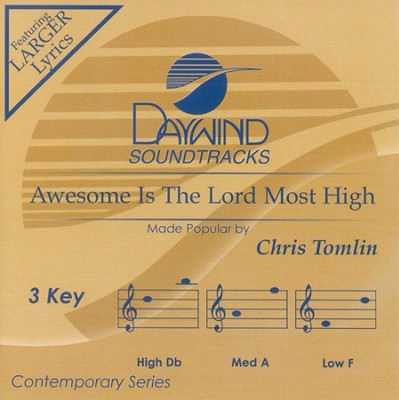 Awesome Is The Lord Most High, Accompaniment CD   -     By: Chris Tomlin