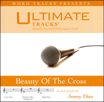 Beauty Of The Cross - Medium Key Performance Track w/ Background Vocals  [Music Download] -