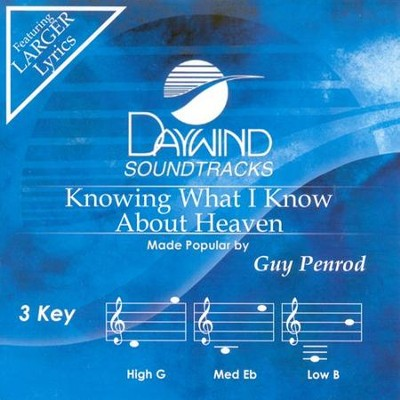 Knowing What I Know About Heaven, Acc CD   -     By: Guy Penrod
