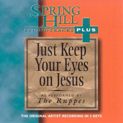 Just Keep Your Eyes On Jesus, Accompaniment CD   -     By: The Ruppes