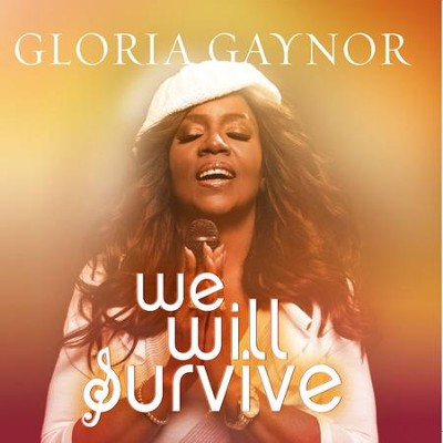 We Will Survive   -     By: Gloria Gaynor