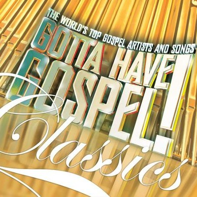 Gotta Have Gospel Classics   -     By: Various Artists