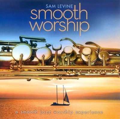 Smooth Worship CD   -     By: Sam Levine