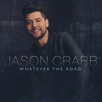 Whatever the Road   -     By: Jason Crabb