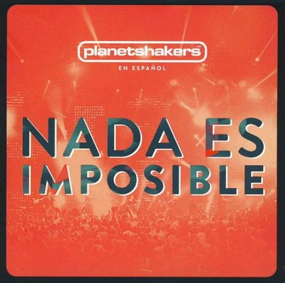 Nada Es Imposible (Nothing is Impossible)   -     By: Planetshakers