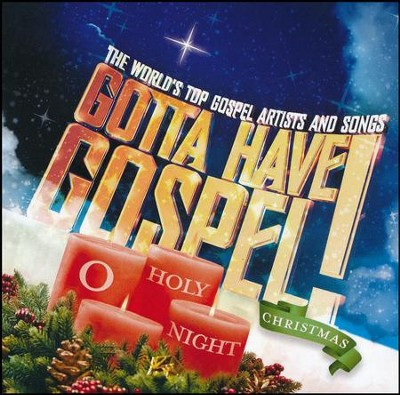 Gotta Have Gospel! Christmas: O Holy Night   -     By: Various Artists