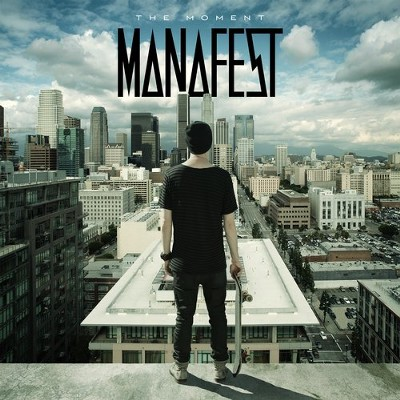The Moment   -     By: Manafest
